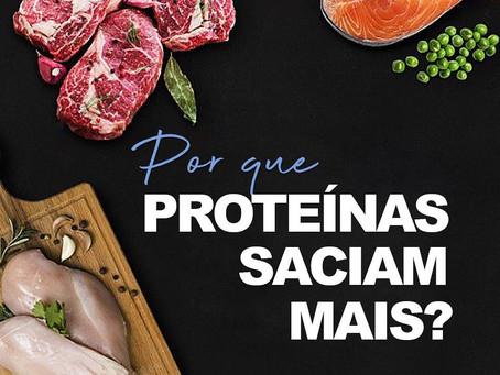 Por que proteínas saciam mais?
