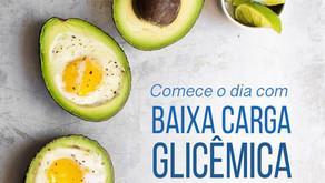 COMECE O DIA COM BAIXA CARGA GLICÊMICA