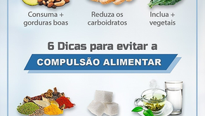 6 Dicas para evitar a compulsão alimentar