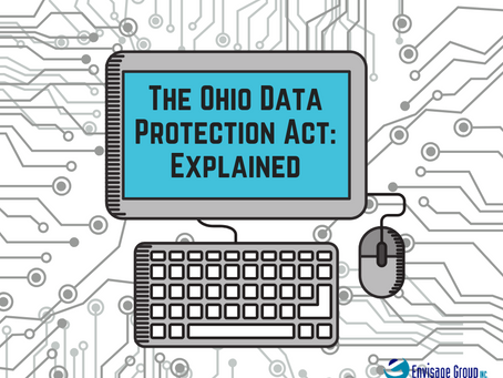 The Ohio Data Protection Act: Explained the Envisage Way