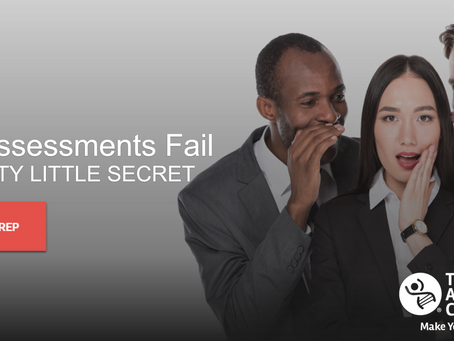 Why Assessments Fail? - THE DIRTY LITTLE SECRET