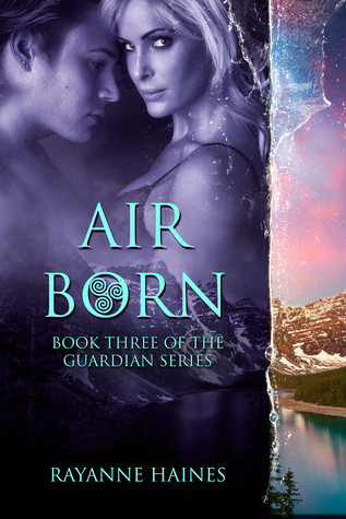 Air Born (The Guardians series #3) by Rayanne Haines