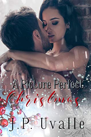 A Picture Perfect Christmas by JP Uvalle