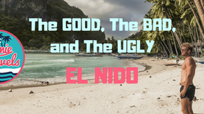 El Nido -The Good, The Bad and The Ugly