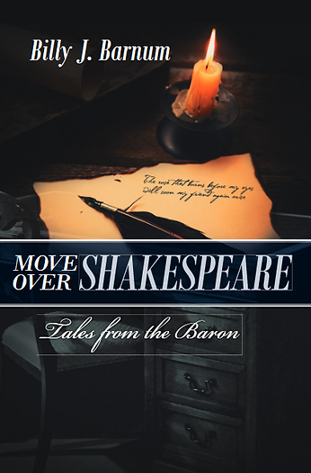 Move over Shakespeare Tales from the Baron