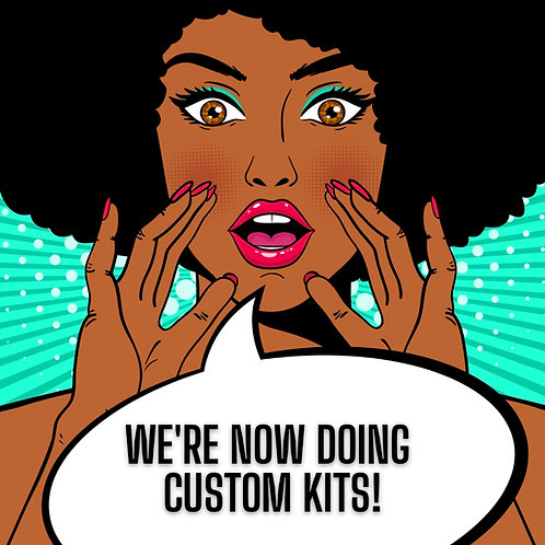 Custom Kit - Prices range from $60 and up