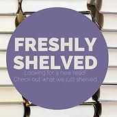 Copy of Copy of freshly shelved (1).jpg