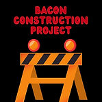 Bacon construction Projetc.jpg