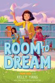 Room to Dream. by Yang, Kelly