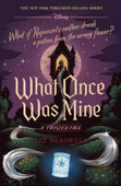 What once was mine : a twisted tale By Braswell, Liz