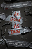 As good as dead : the finale to A good girl's guide to murder by Jackson, Holly