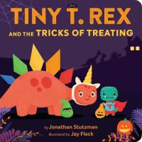 Tiny T. Rex and the tricks of treating By Stutzman, Jonathan