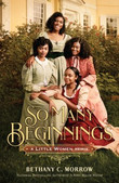 So many beginnings : a Little Women remix by Morrow, Bethany C