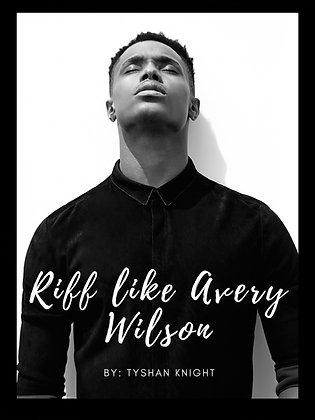 Riff Like Avery Wilson