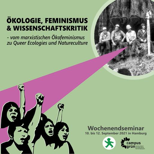 Wochenendseminar: Ökologie, Feminismus und Wissenschaftskritik Campusgrün Hamburg 10.- 12.09.2021
