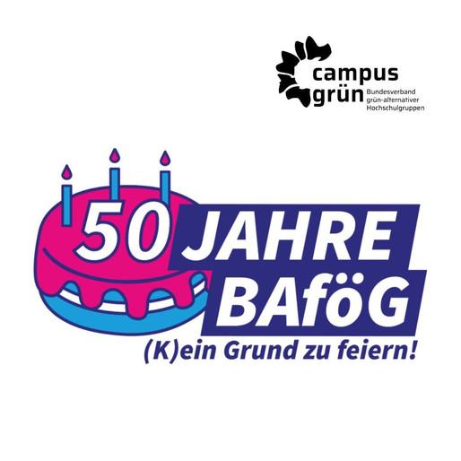 50 Jahre Bafög! (K)ein Grund zu feiern