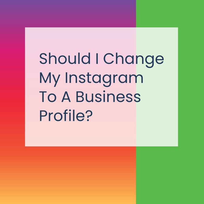 Should I change my Instagram to a business profile?