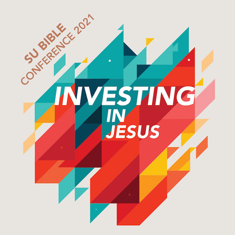 """2021 SU Bible Conference """"Investing in Jesus"""""""