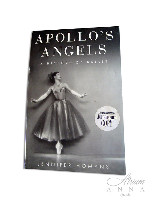 Autographed Copy of Jennifer Homans, Apollo's Angels, A History of Ballet Hardco