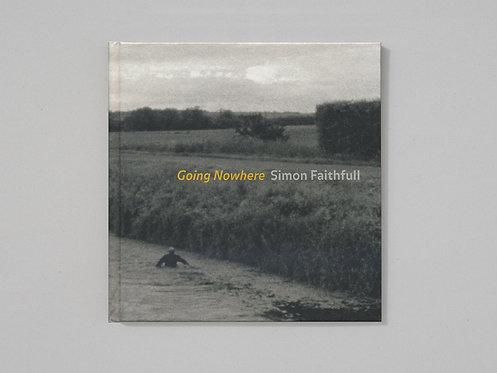 Simon Faithfull | Going Nowhere