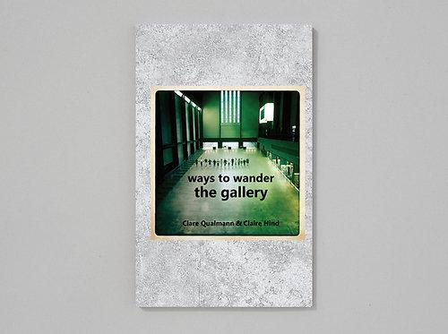 Qualmann & Hind | Ways to Wander the Gallery