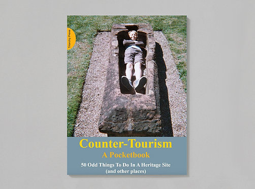 Phil Smith | Counter Tourism: A Pocketbook