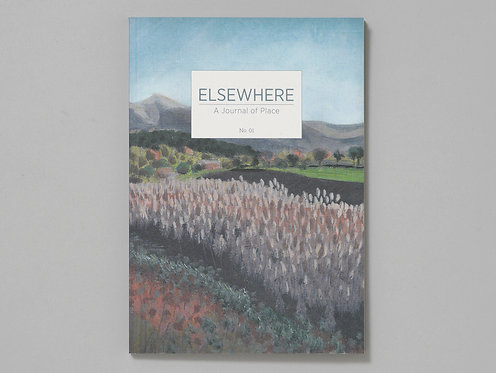 Elsewhere – A Journal of Place No.1