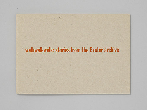 WalkWalkWalk | Stories from the Exeter Archive