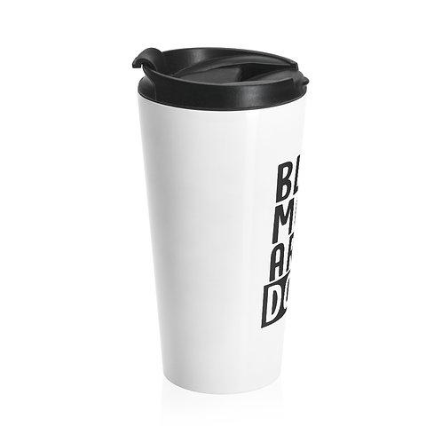 Drop Black Mom Stainless Steel Travel Mug