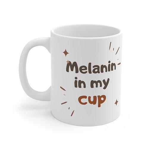 Melanin in my Cup Mug 11oz