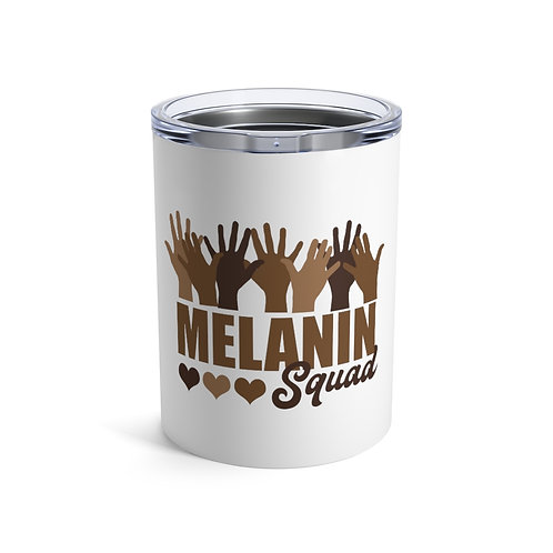Melanin Squad Tumbler 10oz