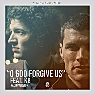 For KING & COUNTRY. O God Forgive Us. Mastering.