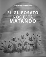 Dia de la Biodiversidad - El Glifosato n