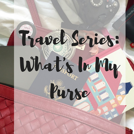 Travel Series Part 3: What's In My Purse?