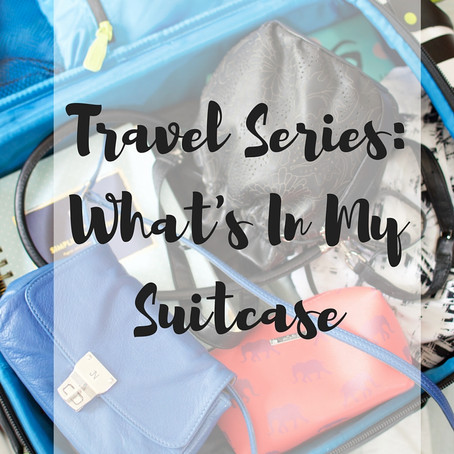 Travel Series Part 2: What's In My Suitcase?
