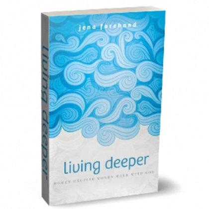 LIVING DEEPER