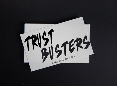 Trust Busters - Part One of Two
