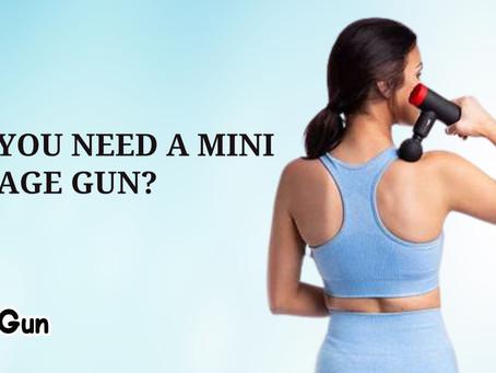 Why You Need a Mini Massage Gun?