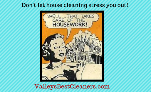 Feeling stressed out about cleaning your home?