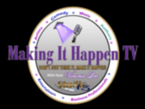 Making It Happen TV for Music Stage.jpg