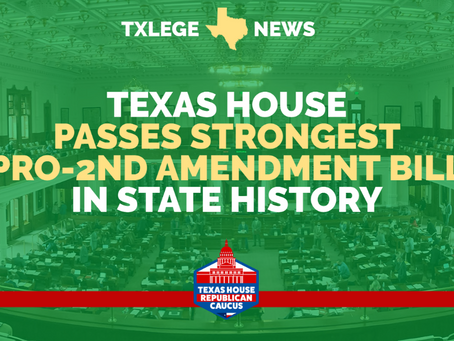 NEWS: TEXAS HOUSE PASSES STRONGEST PRO-2ND AMENDMENT BILL IN STATE HISTORY