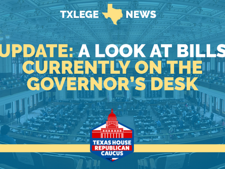UPDATE: A LOOK AT BILLS CURRENTLY ON THE GOVERNOR'S DESK