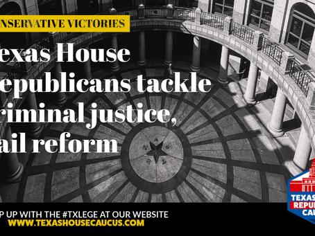 RECAP: TEXAS HOUSE REPUBLICANS TACKLE CRIMINAL JUSTICE, BAIL REFORM