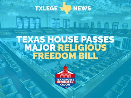 NEWS: TEXAS HOUSE PASSES MAJOR RELIGIOUS FREEDOM BILL