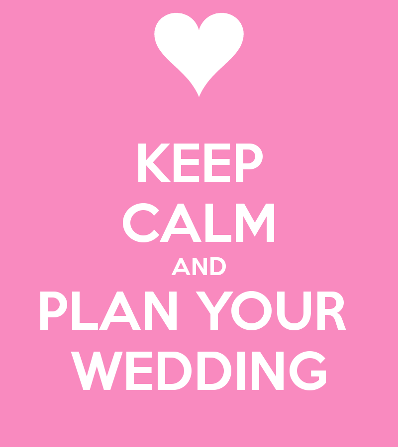 Keep Calm and Plan Your Wedding