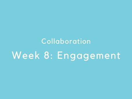 Week 8: Engagement