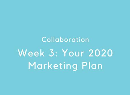 Week 3: Your 2020 Marketing Plan