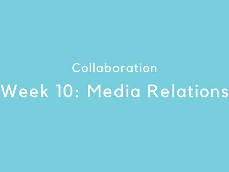 Week 10: Media Relations