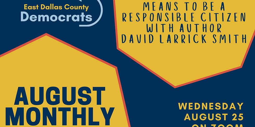 Monthly Meeting - August 2021 with Author David Larrick Smith