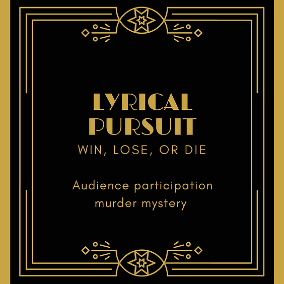 NEW DATE!!!  Interactive Murder Mystery Show - Lyrical Pursuit AND Dinner |   $79